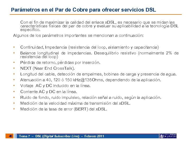 Parámetros en el Par de Cobre para ofrecer servicios DSL Con el fin de