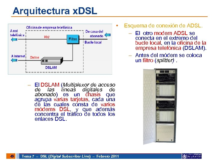 Arquitectura x. DSL • – El DSLAM (Multiplexor de acceso de las líneas digitales