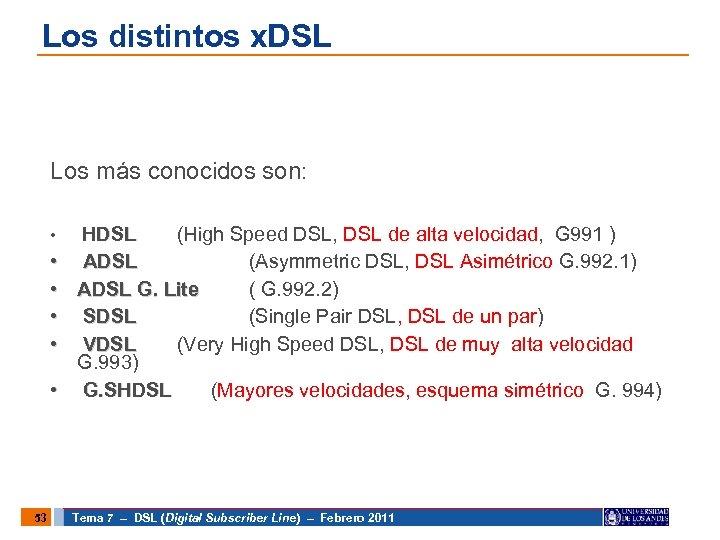 Los distintos x. DSL Los más conocidos son: • • • 53 Descongestiona las
