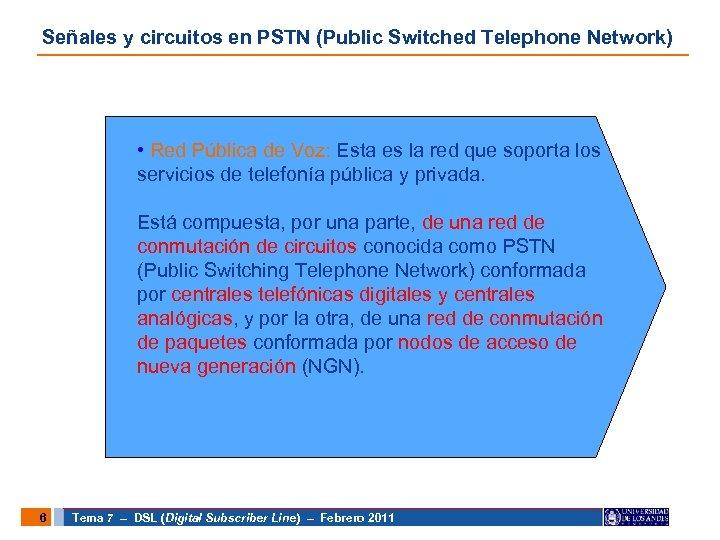 Señales y circuitos en PSTN (Public Switched Telephone Network) • Red Pública de Voz: