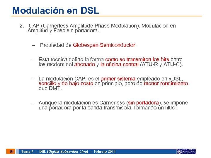 Modulación en DSL 2. - CAP (Carrierless Amplitude Phase Modulation). Modulación en Amplitud y