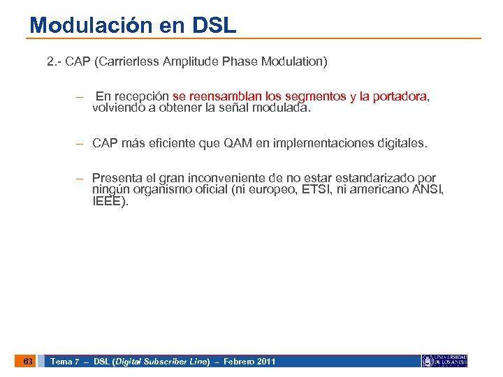 Modulación en DSL 2. - CAP (Carrierless Amplitude Phase Modulation) – En recepción se