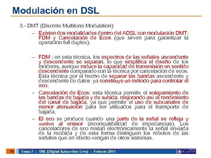 Modulación en DSL 3. - DMT (Discrete Multitone Modulation) – Existen dos modalidades dentro