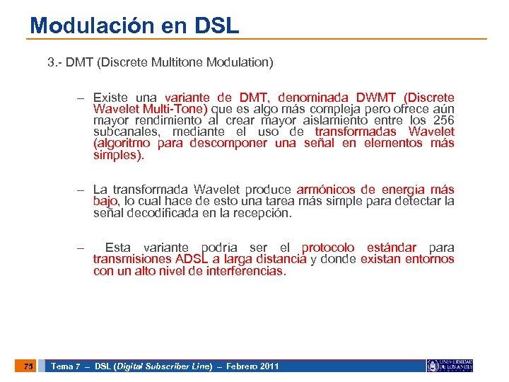 Modulación en DSL 3. - DMT (Discrete Multitone Modulation) – Existe una variante de