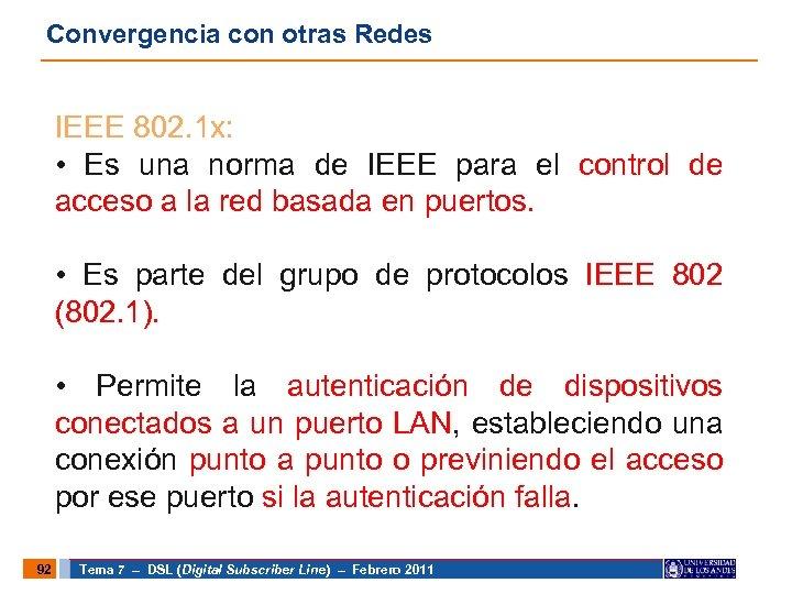 Convergencia con otras Redes IEEE 802. 1 x: • Es una norma de IEEE