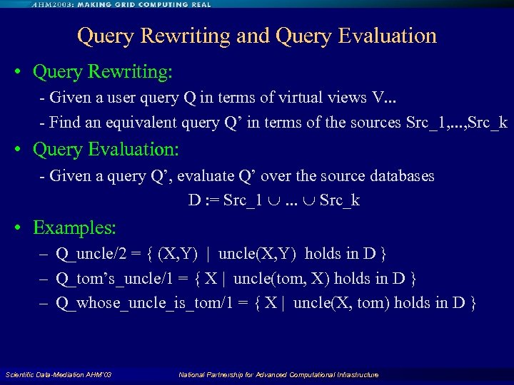 Query Rewriting and Query Evaluation • Query Rewriting: - Given a user query Q