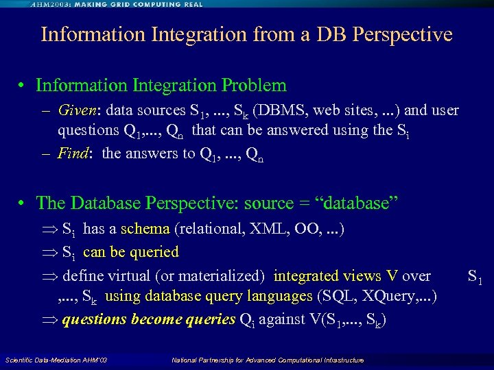 Information Integration from a DB Perspective • Information Integration Problem – Given: data sources