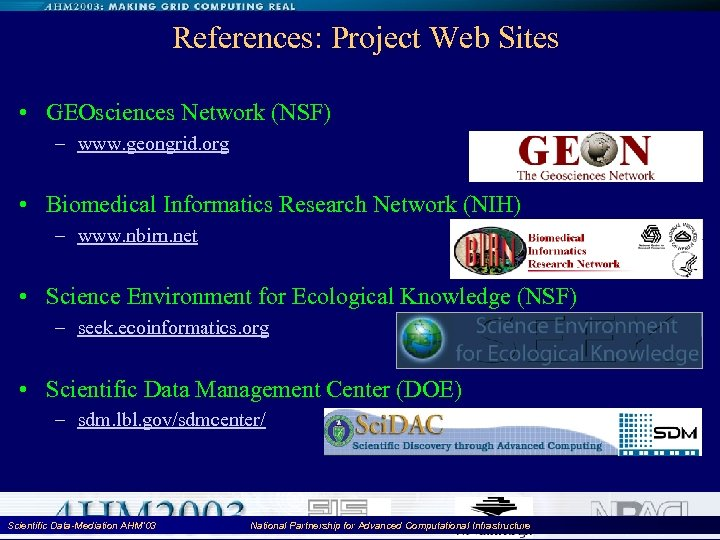 References: Project Web Sites • GEOsciences Network (NSF) – www. geongrid. org • Biomedical