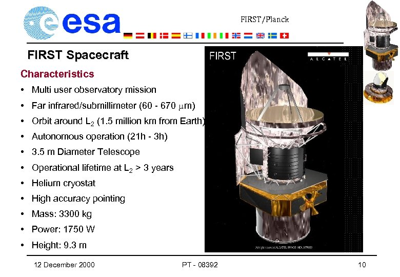 FIRST/Planck FIRST Spacecraft Characteristics • Multi user observatory mission • Far infrared/submillimeter (60 -
