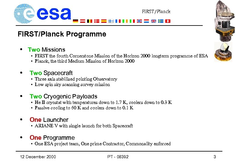 FIRST/Planck Programme • Two Missions • FIRST the fourth Cornerstone Mission of the Horizon