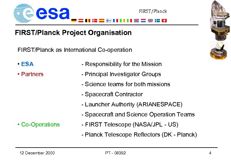 FIRST/Planck Project Organisation FIRST/Planck as International Co-operation • ESA - Responsibility for the Mission