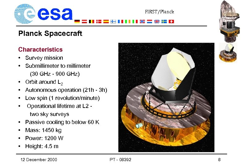 FIRST/Planck Spacecraft Characteristics • Survey mission • Submillimeter to millimeter (30 GHz - 900