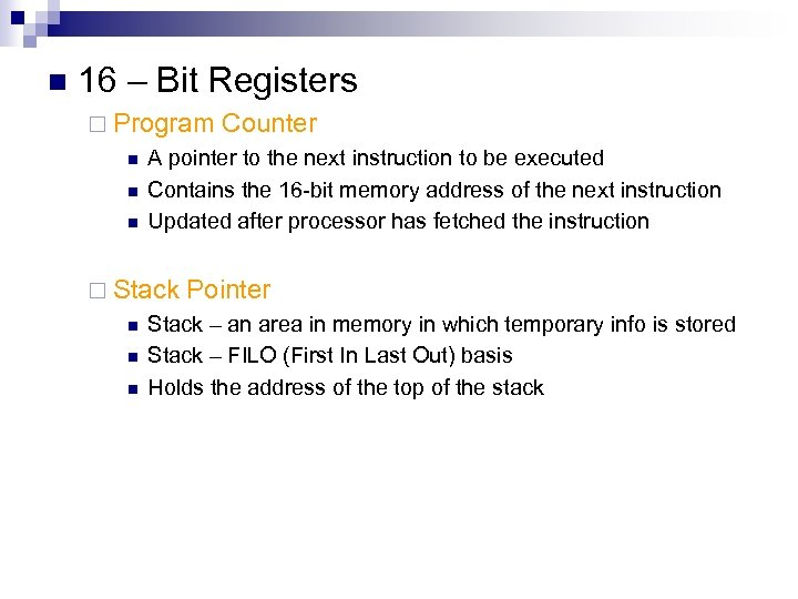 n 16 – Bit Registers ¨ Program n n n A pointer to the