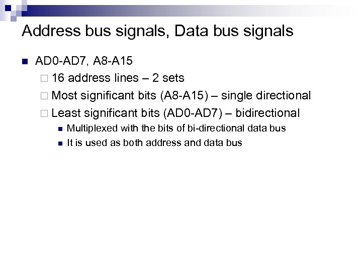 Address bus signals, Data bus signals n AD 0 -AD 7, A 8 -A