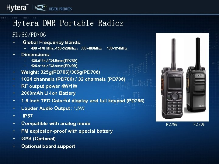 Hytera DMR Portable Radios PD 786/PD 706 • Global Frequency Bands: – • 400