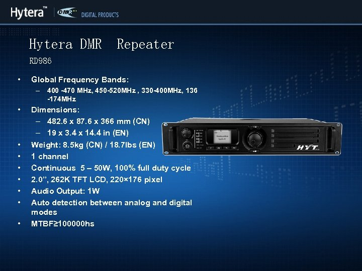 Hytera DMR Repeater RD 986 • Global Frequency Bands: – 400 -470 MHz, 450