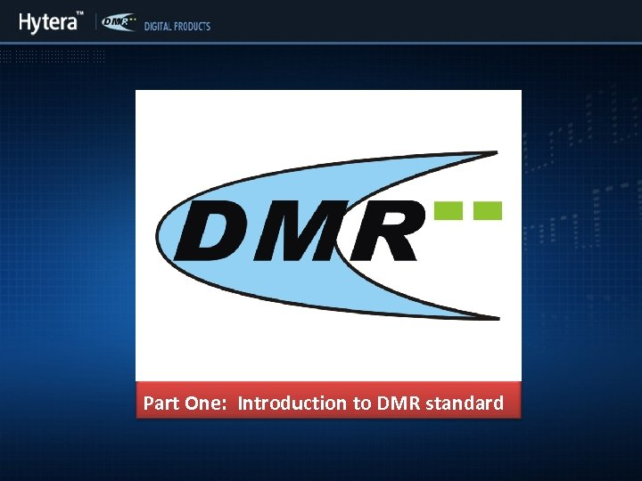 Part One: Introduction to DMR standard