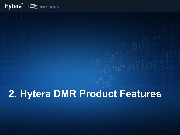 2. Hytera DMR Product Features