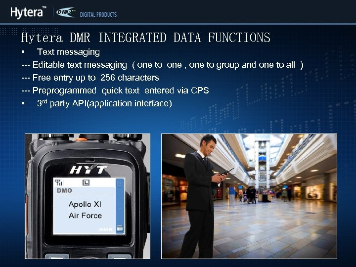 Hytera DMR INTEGRATED DATA FUNCTIONS • Text messaging --- Editable text messaging ( one