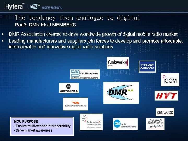 The tendency from analogue to digital Part 3 DMR Mo. U MEMBERS • •