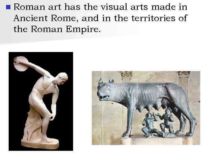 a history of roman art and its features Greek and roman art history 1 greek art history this period in art history took place from about 800 bc to 50 bc 2.