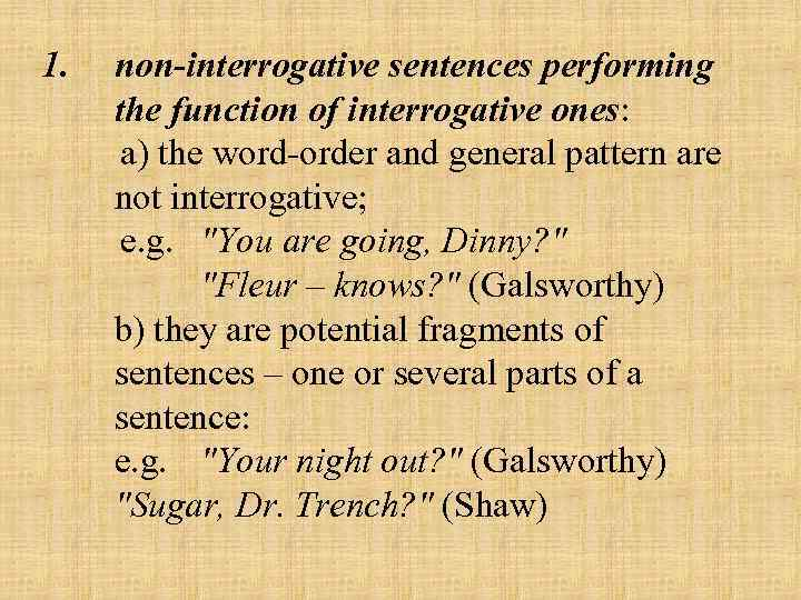1. non interrogative sentences performing the function of interrogative ones: a) the word order