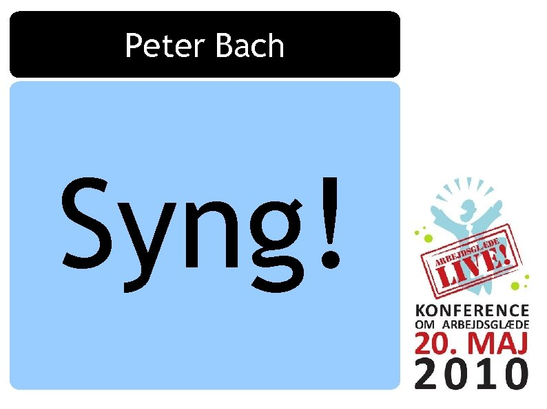 Peter Bach Syng!