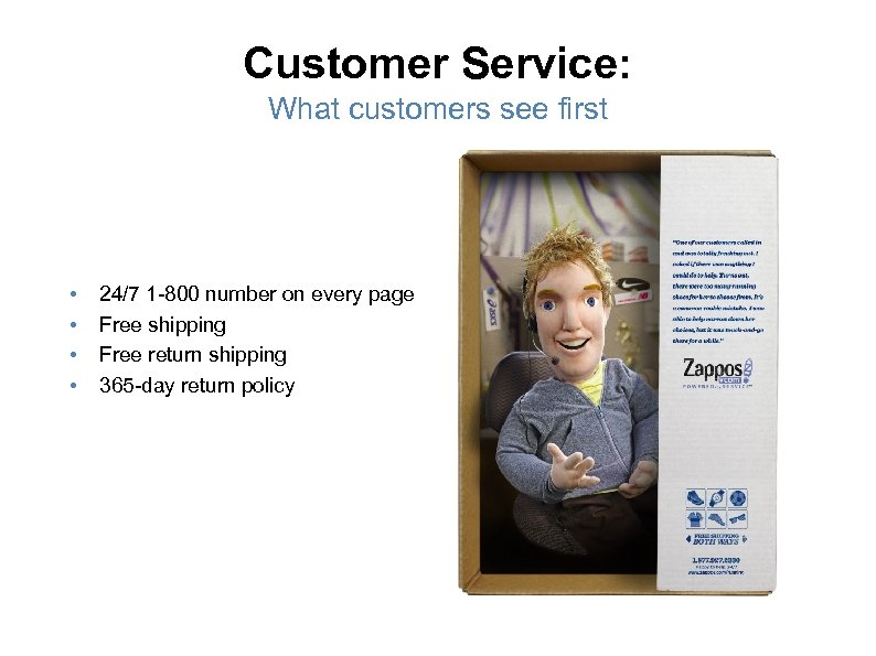 Customer Service: What customers see first • • 24/7 1 -800 number on every