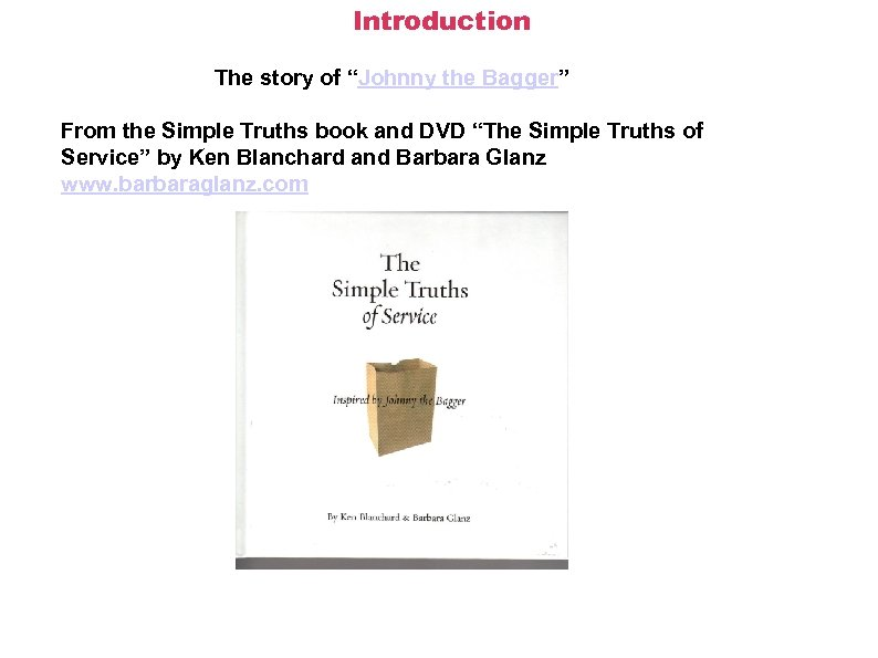 "Introduction The story of ""Johnny the Bagger"" From the Simple Truths book and DVD"