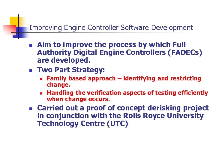 Improving Engine Controller Software Development n n Aim to improve the process by which