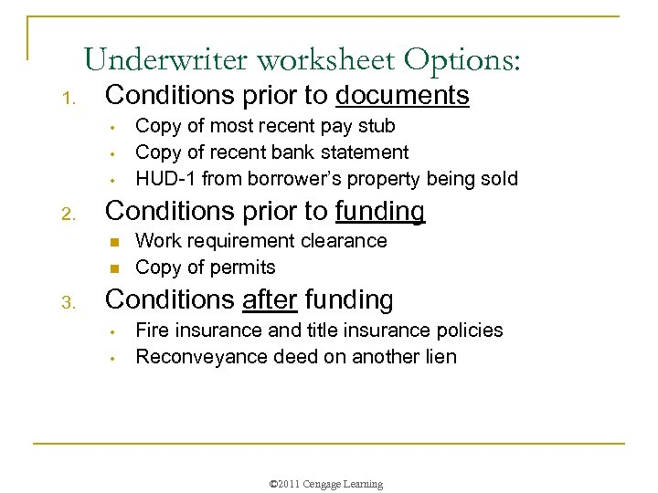 Underwriter worksheet Options: 1. Conditions prior to documents • • • 2. Conditions prior