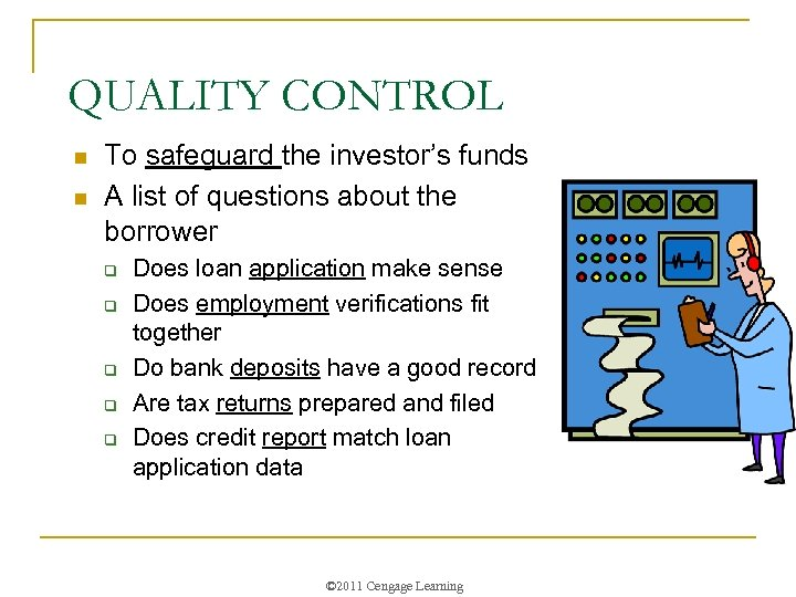 QUALITY CONTROL n n To safeguard the investor's funds A list of questions about