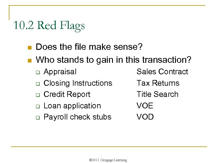 10. 2 Red Flags n n Does the file make sense? Who stands to