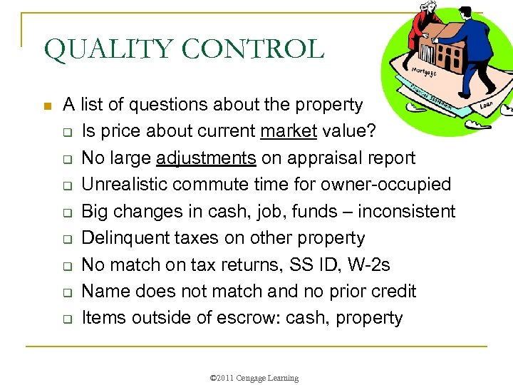 QUALITY CONTROL n A list of questions about the property q Is price about