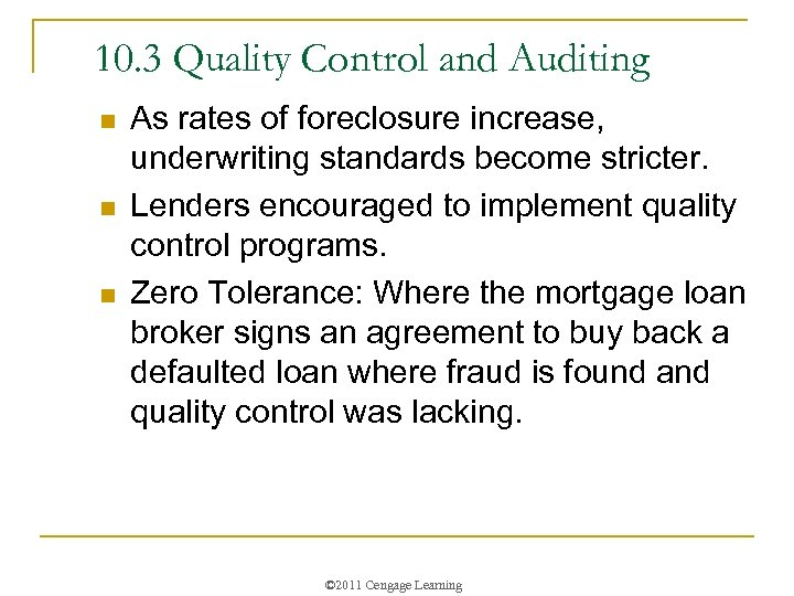 10. 3 Quality Control and Auditing n n n As rates of foreclosure increase,