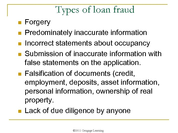 Types of loan fraud n n n Forgery Predominately inaccurate information Incorrect statements about
