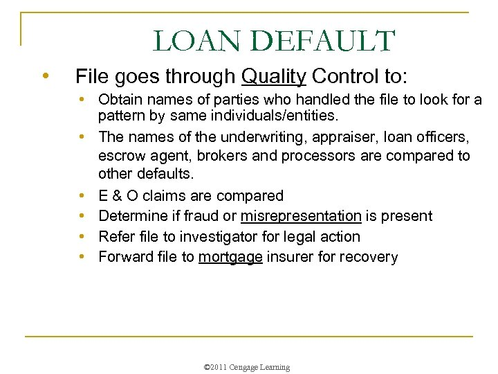 LOAN DEFAULT • File goes through Quality Control to: • Obtain names of parties