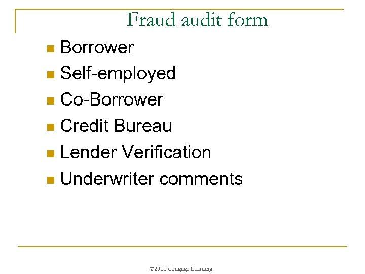 Fraud audit form Borrower n Self-employed n Co-Borrower n Credit Bureau n Lender Verification