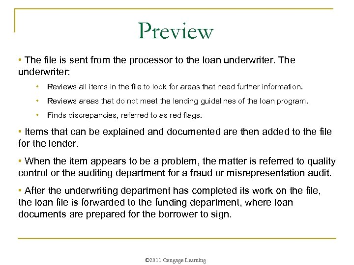 Preview • The file is sent from the processor to the loan underwriter. The