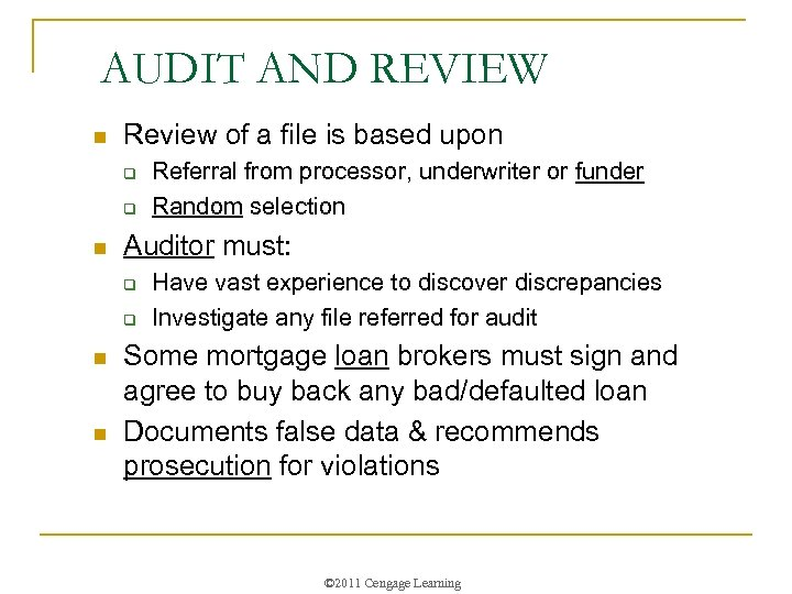 AUDIT AND REVIEW n Review of a file is based upon q q n
