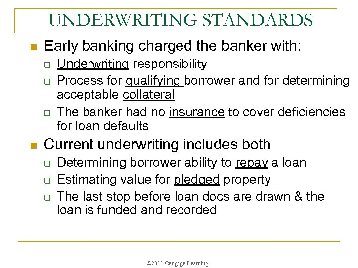 UNDERWRITING STANDARDS n Early banking charged the banker with: q q q n Underwriting