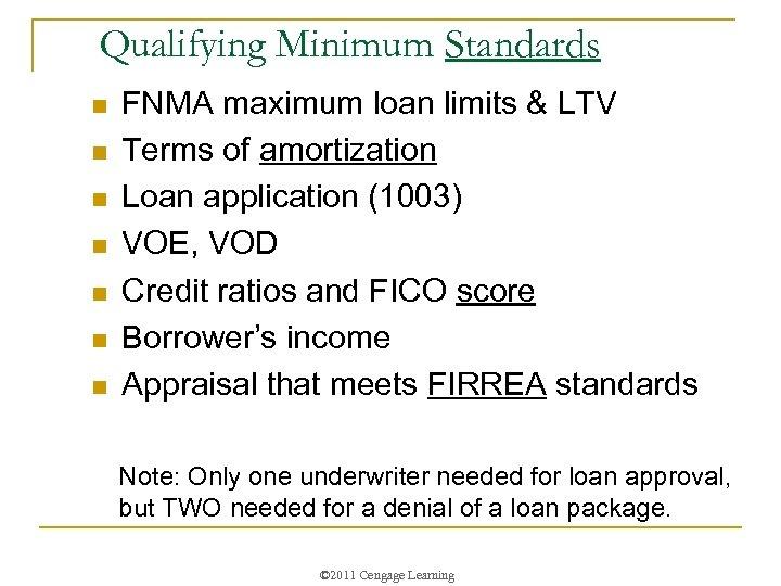 Qualifying Minimum Standards n n n n FNMA maximum loan limits & LTV Terms