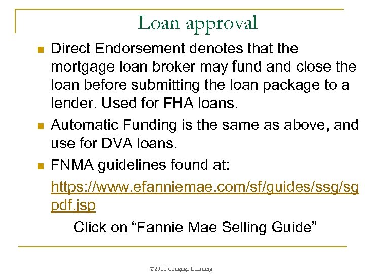 Loan approval n n n Direct Endorsement denotes that the mortgage loan broker may