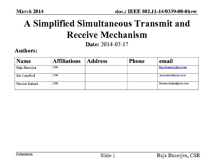 March 2014 doc. : IEEE 802. 11 -14/0339 -00 -0 hew A Simplified Simultaneous