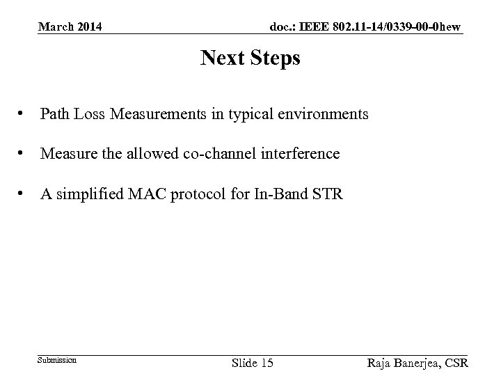 March 2014 doc. : IEEE 802. 11 -14/0339 -00 -0 hew Next Steps •