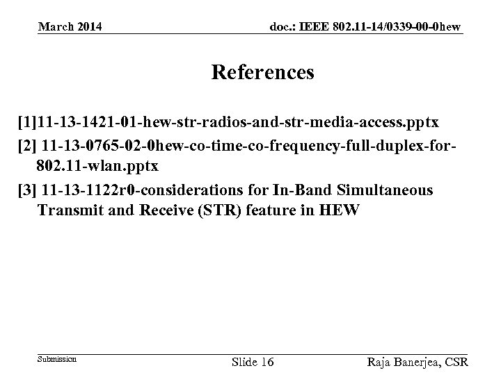 March 2014 doc. : IEEE 802. 11 -14/0339 -00 -0 hew References [1]11 -13