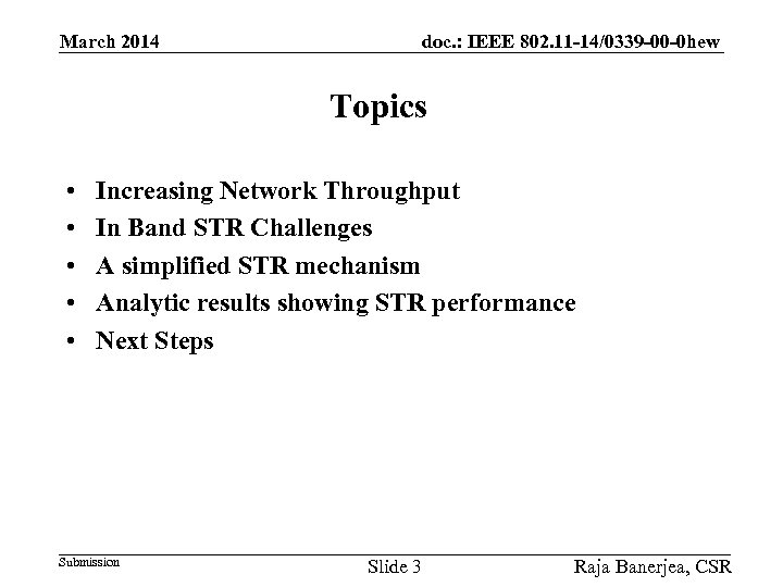 March 2014 doc. : IEEE 802. 11 -14/0339 -00 -0 hew Topics • •
