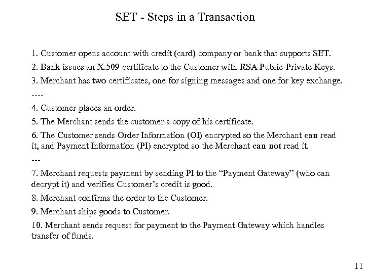SET - Steps in a Transaction 1. Customer opens account with credit (card) company