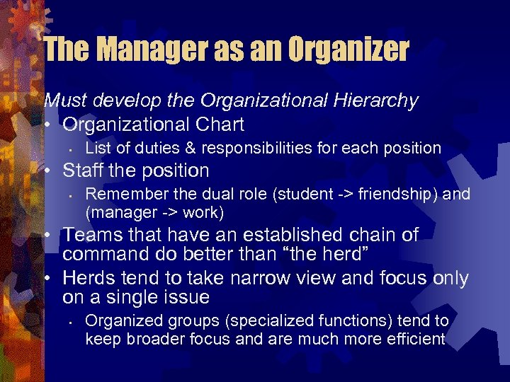 The Manager as an Organizer Must develop the Organizational Hierarchy • Organizational Chart •