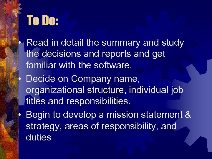 To Do: • Read in detail the summary and study the decisions and reports